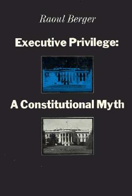 Image for Executive Privilege: A Constitutional Myth (Studies in Legal History)