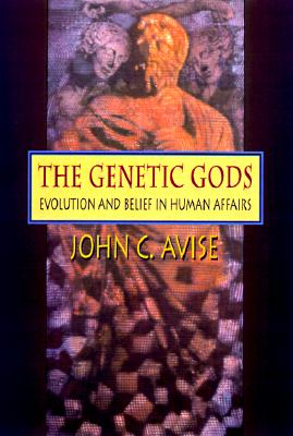 Image for The Genetic Gods: Evolution and Belief in Human Affairs