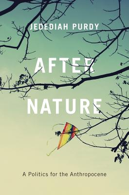 Image for After Nature: A Politics for the Anthropocene