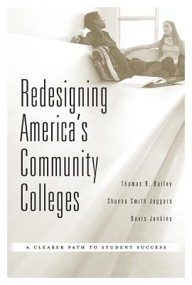 Image for Redesigning America's Community Colleges: A Clearer Path to Student Success