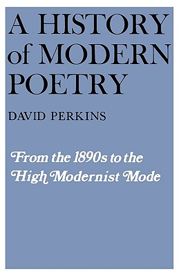 Image for History of Modern Poetry, Volume I: From the 1890s to the High Modernist Mode