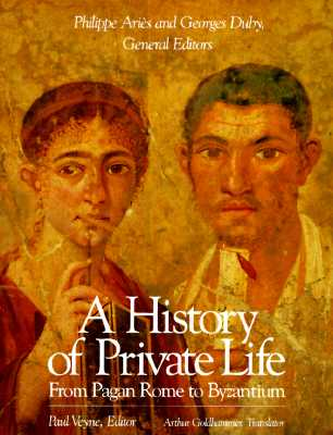 Image for HISTORY OF PRIVATE LIFE VOLUME I FROM PAGAN ROME TO BYZANTIUM