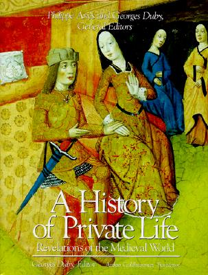 Image for A History of Private Life, Volume II, Revelations of the Medieval World