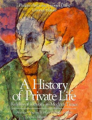Image for History of Private Life, Volume V: Riddles of Identity in Modern Times