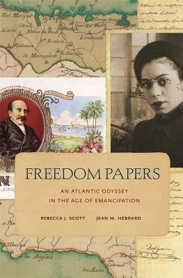 Image for Freedom Papers: An Atlantic Odyssey in the Age of Emancipation