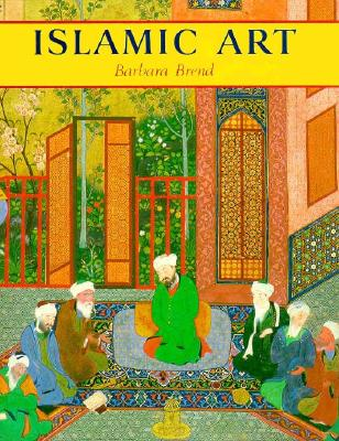 Islamic Art, Brend, Barbara