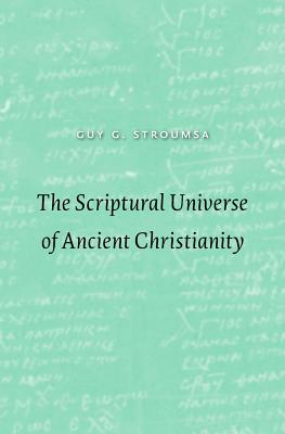 Image for The Scriptural Universe of Ancient Christianity