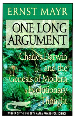 One Long Argument: Charles Darwin and the Genesis of Modern Evolutionary Thought (Questions of Science), Ernst Mayr