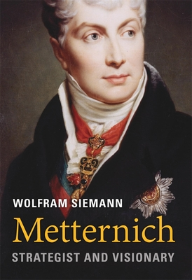 Image for Metternich: Strategist and Visionary