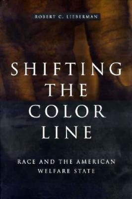 Image for Shifting the Color Line: Race and the American Welfare State