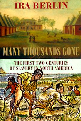 Image for Many Thousands Gone: The First Two Centuries of Slavery in North America