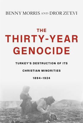 Image for The Thirty-Year Genocide: Turkey's Destruction of Its Christian Minorities, 1894–1924