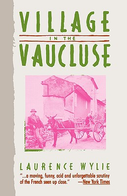 Village in the Vaucluse: Third Edition, Wylie, Laurence William