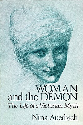 Image for Woman and the Demon: The Life of a Victorian Myth