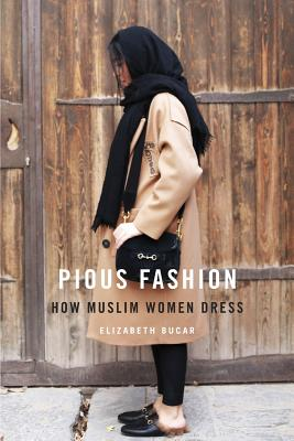 Image for Pious Fashion: How Muslim Women Dress