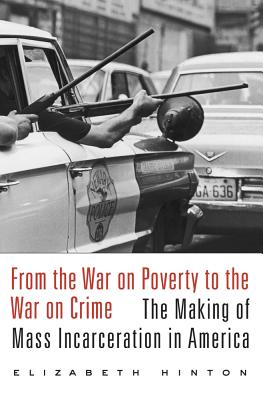 Image for From the War on Poverty to the War on Crime: The Making of Mass Incarceration in America