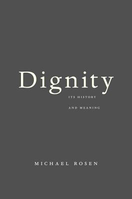 Image for Dignity: Its History and Meaning