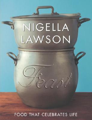 Feast: Food That Celebrates Life, Lawson, Nigella