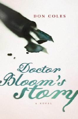 Image for Doctor Bloom's Story: A Novel