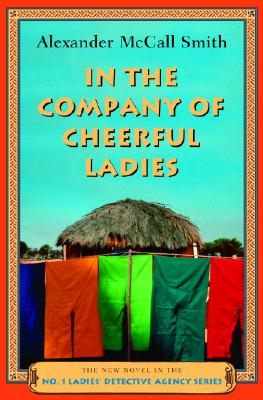 Image for In the Company of Cheerful Ladies (book 6): More from the No. 1 Ladies' Detective Agency