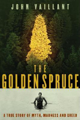 Image for The Golden Spruce: A True Story of Myth, Madness and Greed