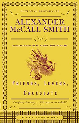 Friends, Lovers, Chocolate, Smith, Alexander Mccall