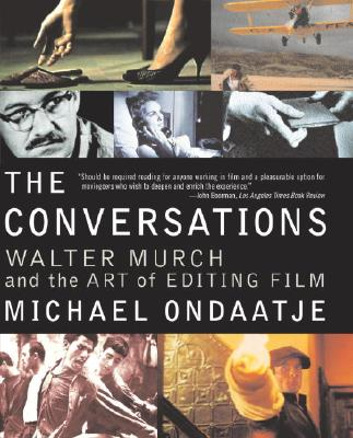 Image for The Conversations : Walter Murch and the Art of Editing Film