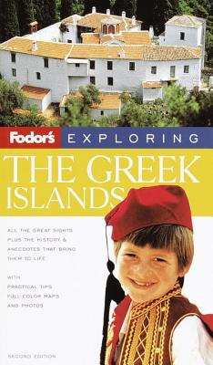 Fodor's Exploring the Greek Islands, 2nd Edition (Exploring Guides), Fodor's