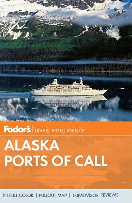 Image for Fodor's Alaska Ports of Call (Full-color Travel Guide)