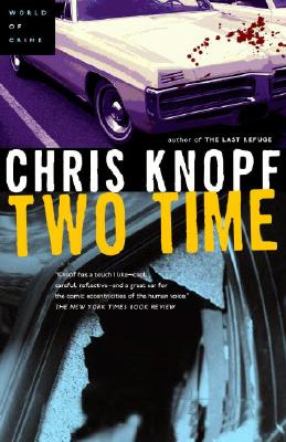 Two Time, Knopf, Chris