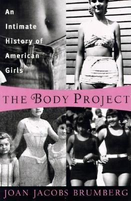 Image for The Body Project: An Intimate History of American Girls