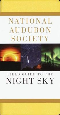Image for National Audubon Society Field Guide to the Night Sky (Audubon Society Field Guide Series)