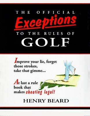 Image for The Official Exceptions To The Rules Of Golf: The