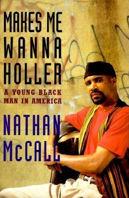 Image for Makes Me Wanna Holler:: A Young Black Man in America