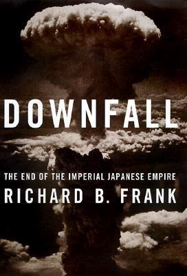 Image for Downfall: The End of the Imperial Japanese Empire