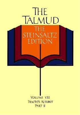 The Talmud, Vol. 8: Tractate Ketubot, Part 2, Steinsaltz Editon (English and Hebrew Edition), Steinsaltz, Rabbi Adin