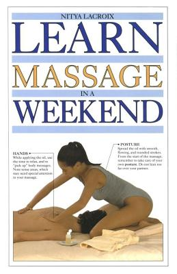 Image for Learn Massage in a Weekend (Learn in a Weekend)