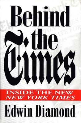 Image for BEHIND THE TIMES INSIDE THE NEW YORK TIMES