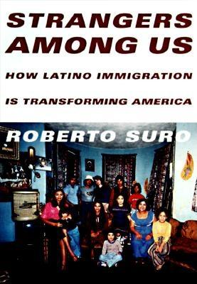 Image for Strangers Among Us : How Latino Immigration is Transforming America