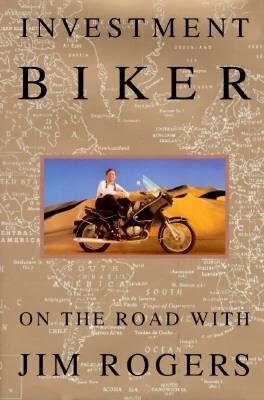 Image for Investment Biker : On the Road with Jim Rogers