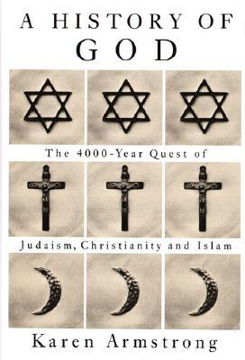 Image for HISTORY OF GOD, A THE 4000 YEAR QUEST OF JUDAISM, CHRISTIANITY AND ISLAM