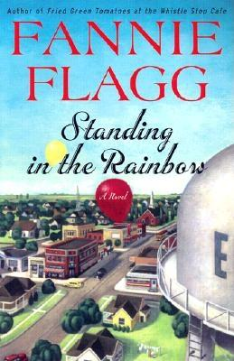 Standing in the Rainbow: A Novel, Flagg, Fannie