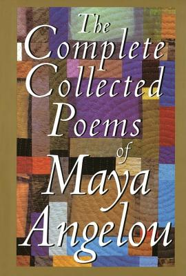 The Complete Collected Poems Of Maya Angelou, Angelou, Maya