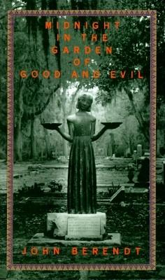 Midnight in the Garden of Good and Evil: A Savannah Story, Berendt, John