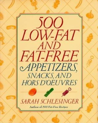 Image for 500 Low-Fat and Fat-Free Appetizers, Snacks, and Hors D'Oeuvres
