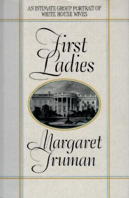 Image for FIRST LADIES AN INTIMATE GROUP PORTRAIT OF WHITE HOUSE WIVES