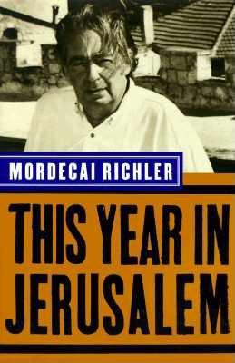 This Year In Jerusalem, Richler, Mordecai