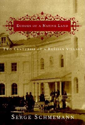 Image for Echoes of a Native Land: Two Centuries of a Russian Village