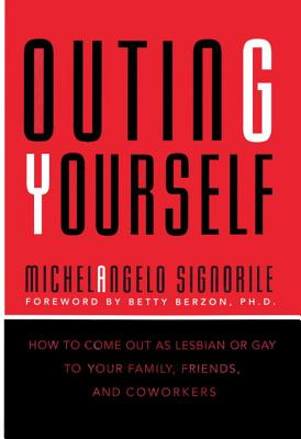 Image for OUTING YOURSELF HOW TO COME OUT AS LESBIAN OR GAY TO YOUR FAMILY FRIENDS & COWORKERS