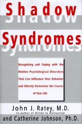 Image for Shadow Syndromes; Recognizing and Coping with the Hidden Psychological Disorders That Can Influence Your behavior and Silently Determine the Course of Your Life